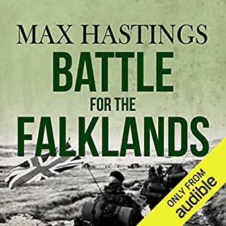 Battle for the Falklands                   By:                                                                                                                                 Max Hastings                               Narrated by:                                                                                                                                 Cameron Stewart                      Length: 16 hrs and 24 mins     649 ratings     Overall 4.6