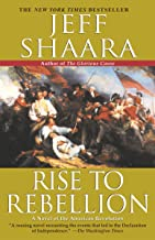 Rise to Rebellion: A Novel of the American Revolution (The American Revolutionary War Book 1)