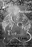 Dark Wood: Legends of the Guardians (English Edition)