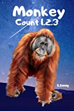 Monkey Count 1.2.3 : Learning About Counting one to ten Monkey. Picture Book for Toddlers And Kids (Children's Book Beginner Series 3 )