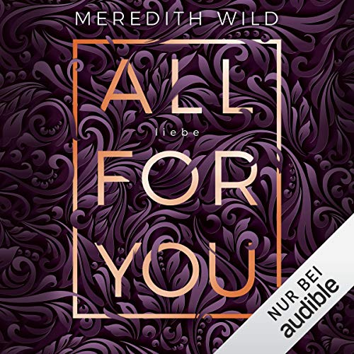 Liebe     All for you 2              Written by:                                                                                                                                 Meredith Wild                               Narrated by:                                                                                                                                 Emilia Wallace,                                                                                        Ben Adam                      Length: 8 hrs and 38 mins     Not rated yet     Overall 0.0