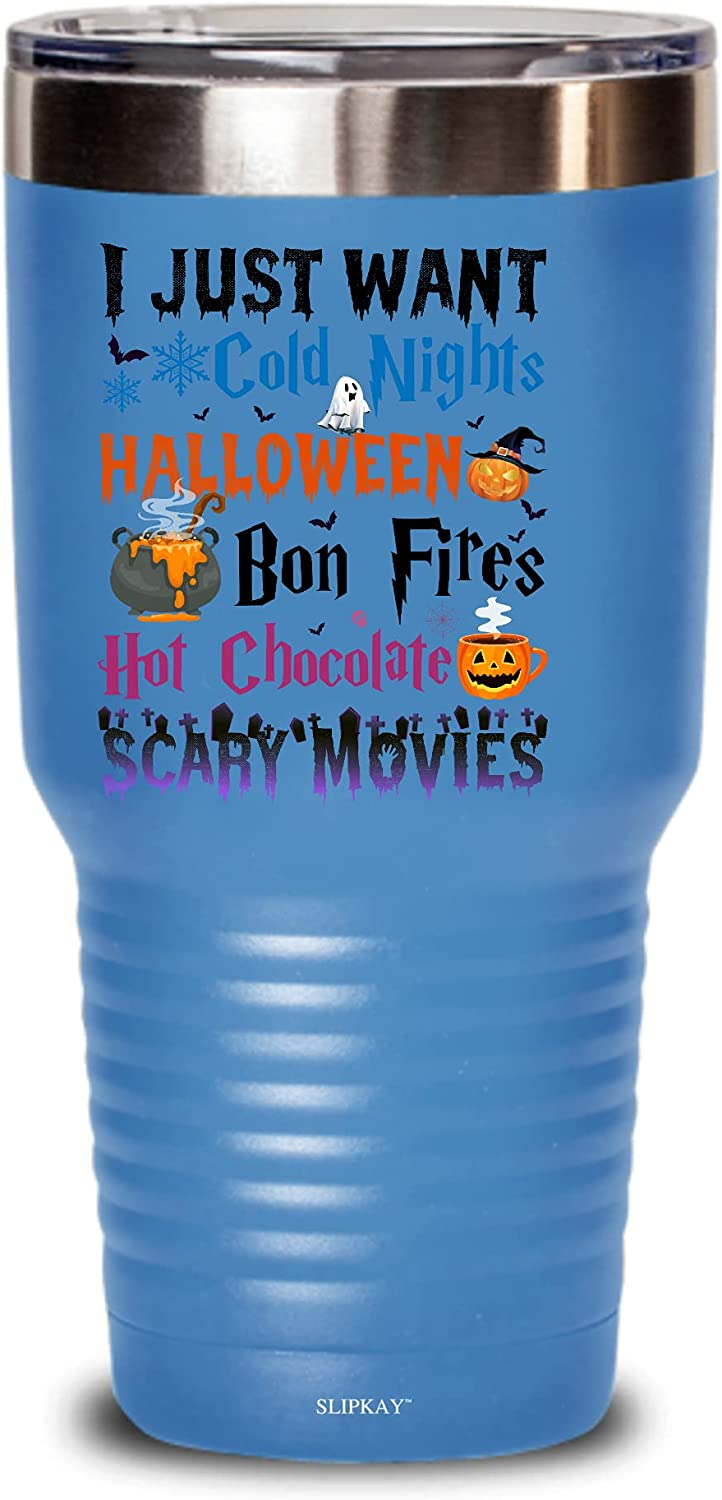 I Just OFFicial store Want Cold Nights Halloween Bon Fires Tampa Mall Chocolate Scary Hot