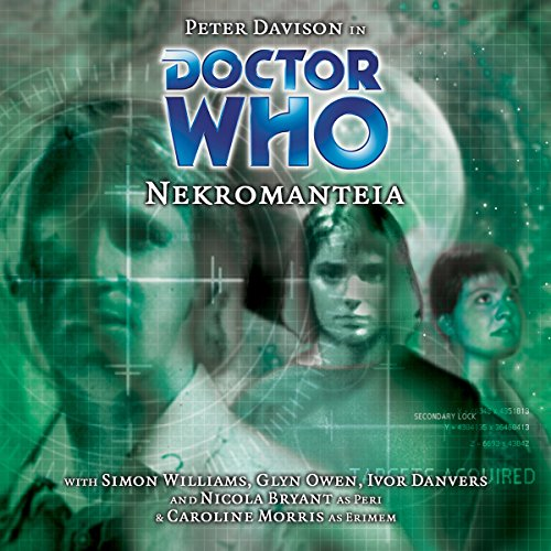 Doctor Who - Nekromanteia                   By:                                                                                                                                 Austen Atkinson                               Narrated by:                                                                                                                                 Peter Davison,                                                                                        Nicola Bryant,                                                                                        Caroline Morris                      Length: 1 hr and 49 mins     Not rated yet     Overall 0.0