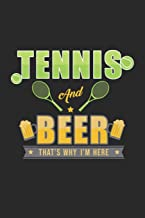 Tennis and Beer That's why i'm here: Lined notebook   Tennis Sports   Perfect gift idea for Backspin and Forhand player, s...