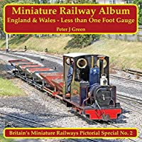 Miniature Railway Album England and Wales: Less Than One Foot Gauge (Britain's Miniature Railways Pictorial Special)