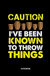 Caution I've Been Known To Throw Things: Sketchbook for Potters and Ceramic Artists | Notebook with 110 Pages  | 6