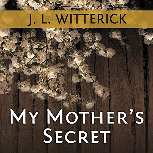 My Mother's Secret     Based on a True Holocaust Story              By:                                                                                                                                 J. L. Witterick                               Narrated by:                                                                                                                                 Elizabeth Wiley                      Length: 2 hrs and 57 mins     88 ratings     Overall 4.4