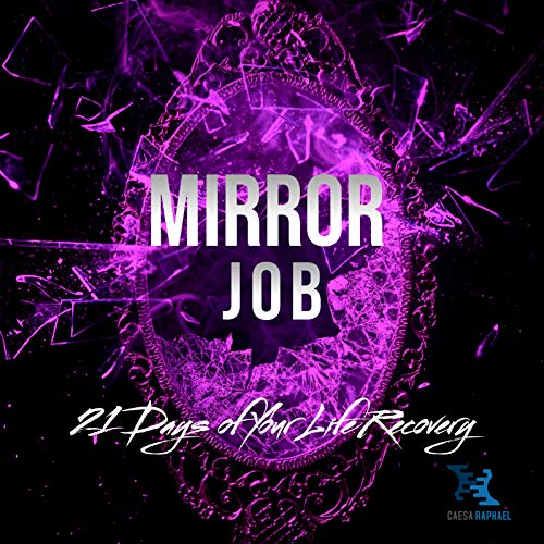 Mirror Job: 21 Days of Your Life Recovery (English Edition)