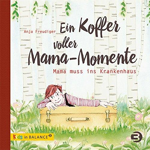 Ein Koffer voller Mama-Momente: Mama muss ins Krankenhaus