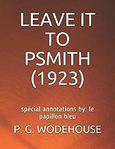 LEAVE IT TO PSMITH (1923): spécial annotations by: le papillon bleu
