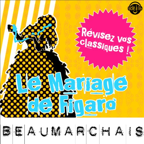 Le Mariage de Figaro. Explication de texte     Collection Facile à Lire              By:                                                                                                                                 Pierre-Augustin Caron de Beaumarchais,                                                                                        René Bougival                               Narrated by:                                                                                                                                 Laurence Wajntreter,                                                                                        Philippe Carriou                      Length: 27 mins     Not rated yet     Overall 0.0