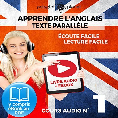 Apprendre l'Anglais - Écoute Facile - Lecture Facile: Texte Parallèle Cours Audio, No. 1 [Learn English - Easy Listening - Easy Reader - Parallel Text Audio Course No. 1] audiobook cover art