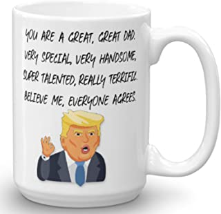 You Are A Great Great Dad, Donald Trump Novelty Prank Mug, Funny Gifts for Dad, Gag Father's Day & Birthday Present Idea F...