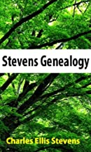 Stevens genealogy. Some descendants of the Fitz Stephen family in England and New England
