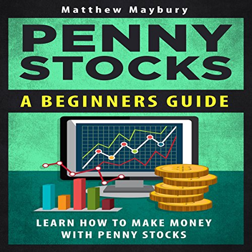 Penny Stocks: A Beginner\'s Guide to Penny Stocks