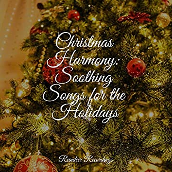Christmas Harmony: Soothing Songs for the Holidays