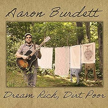 Dream Rich, Dirt Poor