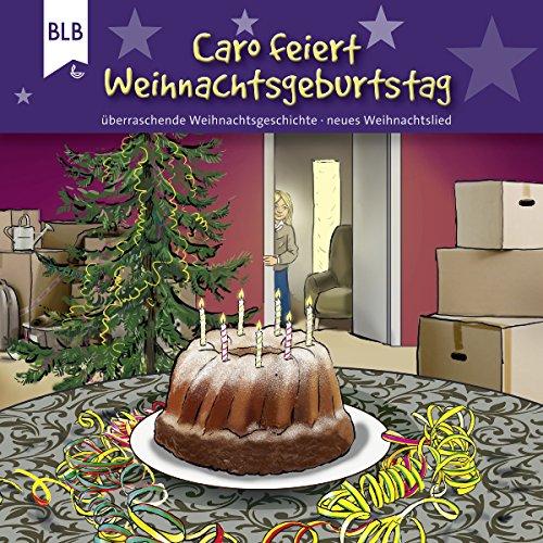 Caro feiert Weihnachtsgeburtstag Titelbild