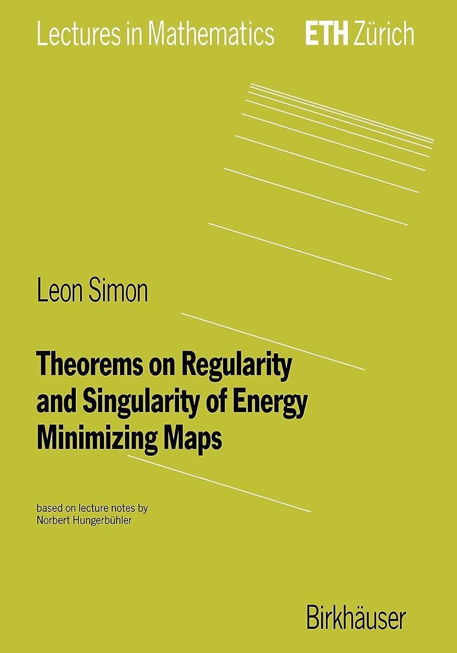 トロリー義務づける製造業Theorems on Regularity and Singularity of Energy Minimizing Maps (Lectures in Mathematics. ETH Zuerich)