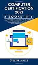 Computer Certification 2021: 2 Books in 1: Java Professional Guide, Phyton Institute. Complete guide to learn the secrets ...