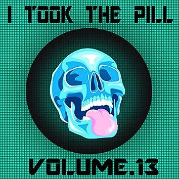 I Took The Pill, Vol. 13