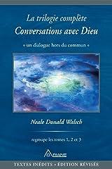 La trilogie complète Conversations avec Dieu: Un dialogue hors du commun Format Kindle
