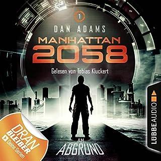 Am Abgrund     Manhattan 2058, 1              Autor:                                                                                                                                 Dan Adams                               Sprecher:                                                                                                                                 Tobias Kluckert                      Spieldauer: 3 Std. und 11 Min.     320 Bewertungen     Gesamt 4,3