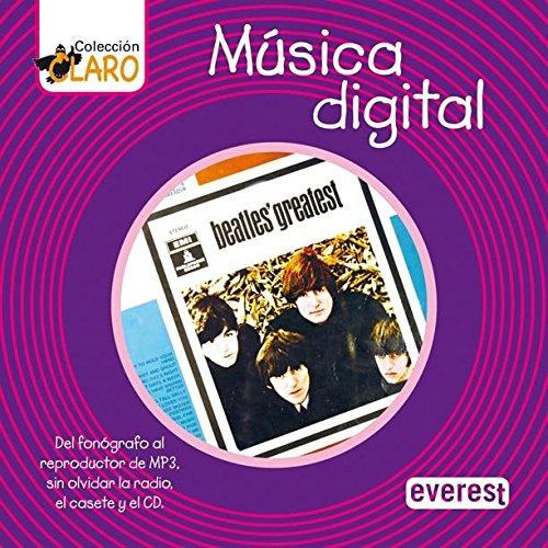Música digital: Del fonógrafo al reproductor de MP3, sin olvidar la radio, el casete y el CD (Colección ¡Claro!)