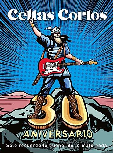 30 Aniversario - Solo Recuerdo Lo Bueno, De Lo Malo Nada