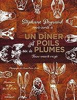 Un dîner à poils ou à plumes de Stéphane Reynaud