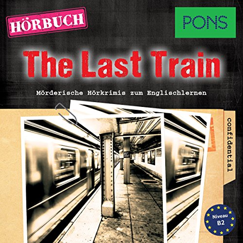The Last Train (PONS Hörbuch Englisch) audiobook cover art