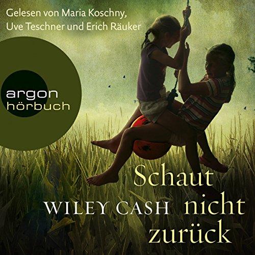 Schaut nicht zurück                   By:                                                                                                                                 Wiley Cash                               Narrated by:                                                                                                                                 Maria Koschny,                                                                                        Uve Teschner,                                                                                        Erich Räuker                      Length: 7 hrs and 4 mins     Not rated yet     Overall 0.0