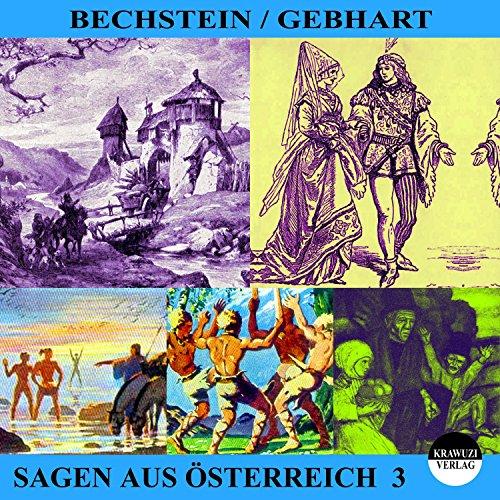 Sagen aus Österreich 3                   Autor:                                                                                                                                 Ludwig Bechstein,                                                                                        Johann Gebhart                               Sprecher:                                                                                                                                 Thomas Gehringer                      Spieldauer: 25 Min.     1 Bewertung     Gesamt 4,0