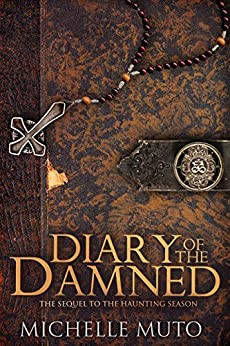 Diary of the Damned: Sequel to THE HAUNTING SEASON by [Michelle Muto]