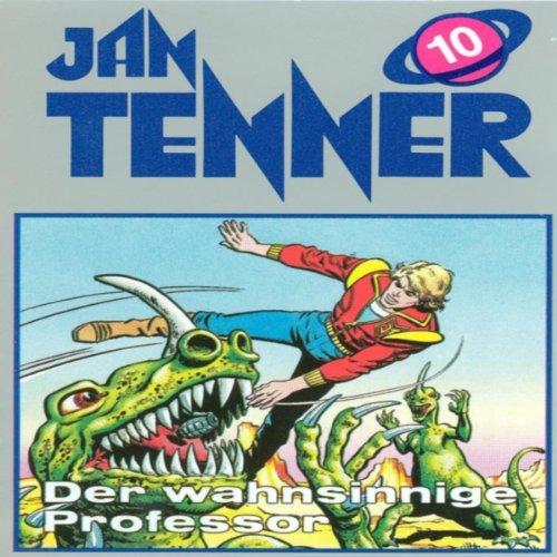 Der wahnsinnige Professor (Jan Tenner Classics 10) audiobook cover art