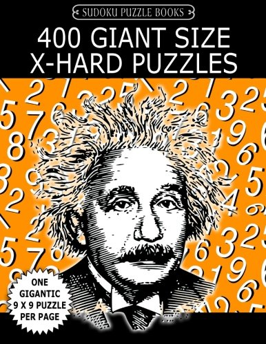 Sudoku Puzzle Book 400 Giant Size EXTRA HARD Puzzles: One Gigantic Large Print Puzzle Per Letter Size Page (Sudoku Puzzle Books Einstein Series, Band 51)