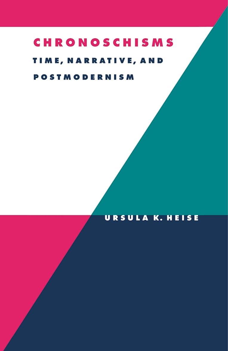 繁栄する求める転送Chronoschisms: Time, Narrative, and Postmodernism (Literature, Culture, Theory)