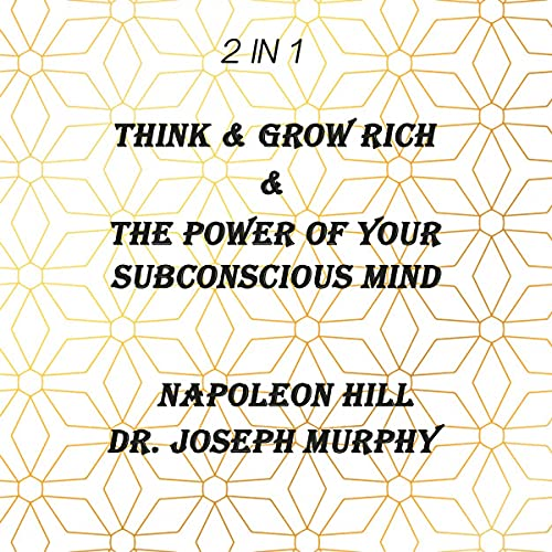 2 in 1 Think & Grow Rich and The Power of Your Subconscious Mind Audiobook By Napoleon Hill, Dr. Joseph Murphy cover art