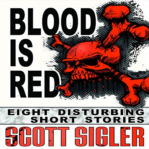 Blood Is Red: Eight Disturbing Short Stories: The Color Series