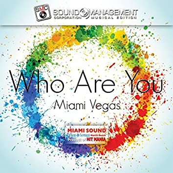 Who Are You (Miami Sound Dance & Lounge, North Beach, Product of Hit Mania)