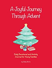 A Joyful Journey Through Advent: Daily Devotional and Activity Journal for Young Families
