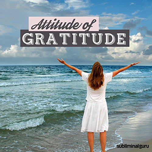 Attitude of Gratitude - Subliminal Messages cover art