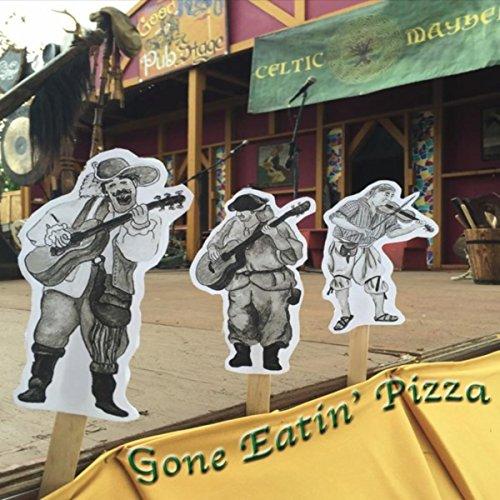 Gone Eatin' Pizza