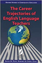 The Career Trajectories of English Language Teachers (Oxford Studies in Comparative Education)