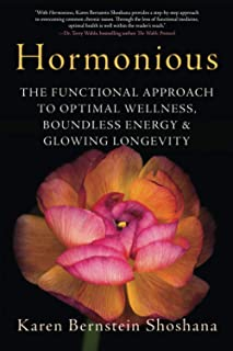 Hormonious: The Functional Approach to Optimal Wellness, Boundless Energy & Glowing Longevity