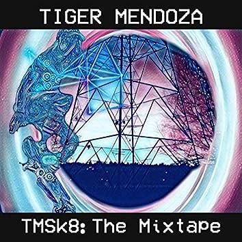Tmsk8: The Mixtape