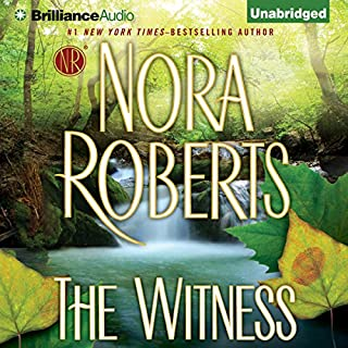The Witness (Brilliance Audio Edition)                   By:                                                                                                                                 Nora Roberts                               Narrated by:                                                                                                                                 Julia Whelan                      Length: 16 hrs and 19 mins     297 ratings     Overall 4.6
