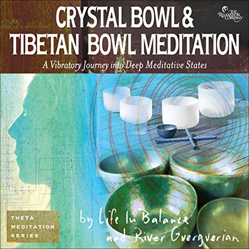 Crystal Bowl & Tibetan Bowl Meditation audiobook cover art