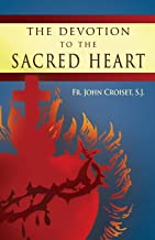 The Devotion to the Sacred Heart of Jesus: How to Practice the Sacred Heart Devotion