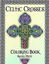 Celtic Crosses Coloring Book: Christian Religious Patterns Of Seamless Celtic Ornaments For Relaxation And Stress Free Moments